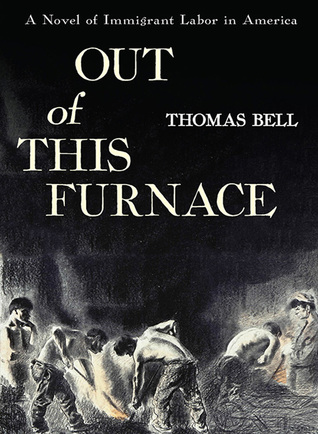 Out Of this Furnace by Thomas Bell